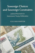 Cover of Sovereign Choices and Sovereign Constraints: Judicial Restraint in Investment Treaty Arbitration