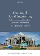 Cover of Sharia and Social Engineering: The Implementation of Islamic Law in Contemporary Aceh, Indonesia