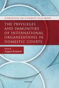 Cover of The Privileges and Immunities of International Organizations in Domestic Courts
