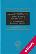 Cover of Legal Professional Privilege for Corporations: A Guide to Four Major Common Law Jurisdictions (eBook)