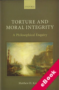 Cover of Torture and Moral Integrity: A Philosophical Enquiry (eBook)