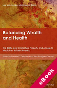Cover of Balancing Wealth and Health: The Battle Over Intellectual Property and Access to Medicines in Latin America (eBook)