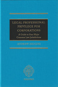 Cover of Legal Professional Privilege for Corporations: A Guide to Four Major Common Law Jurisdictions
