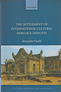 Cover of The Settlement of International Cultural Heritage Disputes