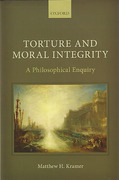 Cover of Torture and Moral Integrity: A Philosophical Enquiry