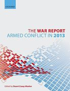 Cover of The War Report: Armed Conflict in 2013