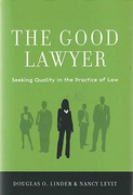Cover of The Good Lawyer: Seeking Quality in the Practice of Law
