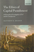 Cover of The Ethics of Capital Punishment: A Philosophical Investigation of Evil and Its Consequences
