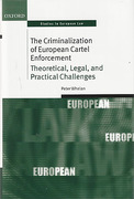 Cover of The Criminalization of European Cartel Enforcement: Theoretical, Legal, and Practical Challenges