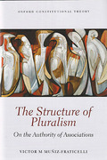 Cover of The Structure of Pluralism: On the Authority of Associations