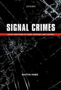Cover of Signal Crimes: Reactions to Crime and Social Control