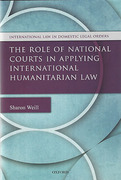 Cover of The Role of National Courts in Applying International Humanitarian Law