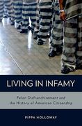 Cover of Living in Infamy: Felon Disfranchisement and the History of American Citizenship