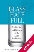 Cover of Glass Half Full: The Decline and Rebirth of the Legal Profession (eBook)