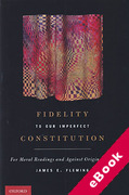 Cover of Fidelity to Our Imperfect Constitution: For Moral Readings and Against Originalisms (eBook)