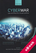 Cover of Cyber War: Law and Ethics for Virtual Conflicts (eBook)