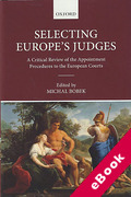 Cover of Selecting Europe's Judges: A Critical Review of the Appointment Procedures to the European Courts (eBook)