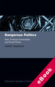 Cover of Dangerous Politics: Risk, Political Vulnerability, and Penal Policy (eBook)
