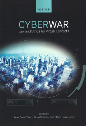 cyber warfare law and ethics for virtual conflicts pdf