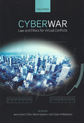 Cover of Cyber War: Law and Ethics for Virtual Conflicts