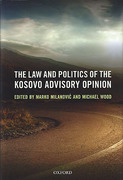 Cover of The Law and Politics of the Kosovo Advisory Opinion