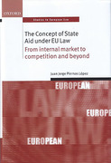Cover of The Concept of State Aid Under EU Law: From Internal Market to Competition and Beyond