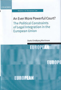 Cover of An Ever More Powerful Court?: The Political Constraints of Legal Integration in the European Union