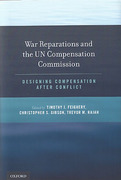 Cover of Gulf War Reparations and the UN Compensation Commission: Designing Compensation After Conflict