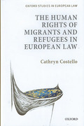 Cover of The Human Rights of Migrants and Refugees in European Law