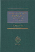 Cover of International Financial Disputes: Arbitration and Mediation