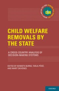 Cover of Child Welfare Removals by the State: A Cross-Country Analysis of Decision-Making Systems