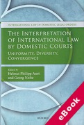 Cover of The Interpretation of International Law by Domestic Courts: Uniformity, Diversity, Convergence (eBook)