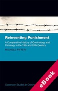 Cover of Reinventing Punishment: A Comparative History of Criminology and Penology in the 19th and 20th Century (eBook)