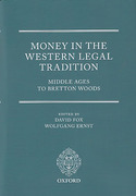 Cover of Money in the Western Legal Tradition: Middle Ages to Bretton Woods