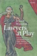 Cover of Lawyers at Play: Literature, Law, and Politics at the Early Modern Inns of Court, 1558-1581