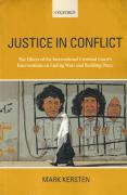 Cover of Justice in Conflict: The Effects of the International Criminal Court's Interventions on Ending Wars and Building Peace