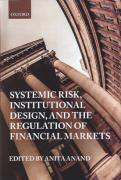 Cover of Systemic Risk, Institutional Design, and the Regulation of Financial Markets