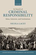 Cover of In Search of Criminal Responsibility: Ideas, Interests, and Institutions