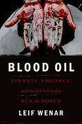 Cover of Blood Oil: Tyrants, Violence, and the Rules That Run the World