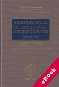 Cover of Arbitration of International Mining Disputes: Law and Practice (eBook)