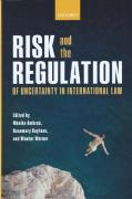 Cover of Risk and the Regulation of Uncertainty in International Law