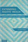 Cover of Extending Rights' Reach: Constitutions, Private Law, and Judicial Power
