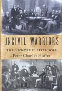 Cover of Uncivil Warriors: The Lawyers' Civil War