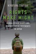 Cover of Rights Make Might: Global Human Rights and Minority Social Movements in Japan