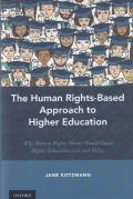 Cover of The Human Rights-Based Approach to Higher Education: Why Human Rights Norms Should Guide Higher Education Law and Policy