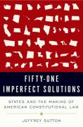 Cover of 51 Imperfect Solutions: States and the Making of American Constitutional Law