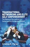 Cover of Transnational Networks and Elite Self-Empowerment: The Making of the Judiciary in Contemporary Europe and Beyond