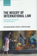 Cover of The Misery of International Law: Confrontations with Injustice in the Global Economy