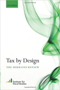 Cover of Tax by Design: The Mirrlees Review