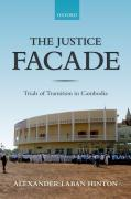 Cover of The Justice Facade: Trials of Transition in Cambodia